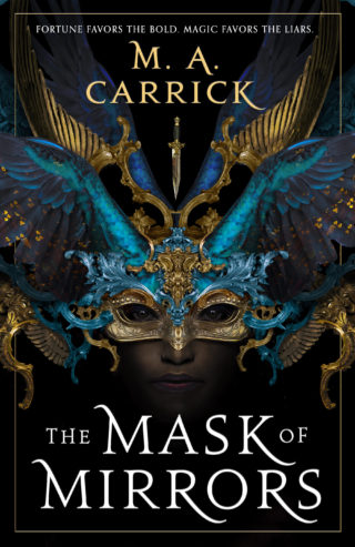 cover art for THE MASK OF MIRRORS by M.A. Carrick, showing a masked woman in shadow