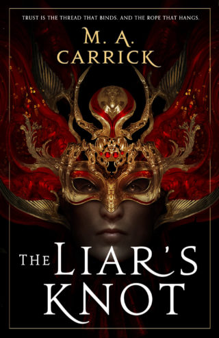cover art for THE LIAR'S KNOT by M.A. Carrick